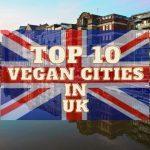 best vegan friendly cities in the uk