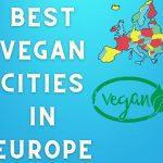 most vegan friendly cities in europe